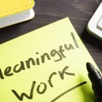 Accessing the Power of Meaningful Work